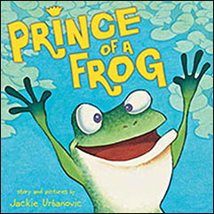 Prince of a Frog, illustrated and written by Jackie Urbanovic